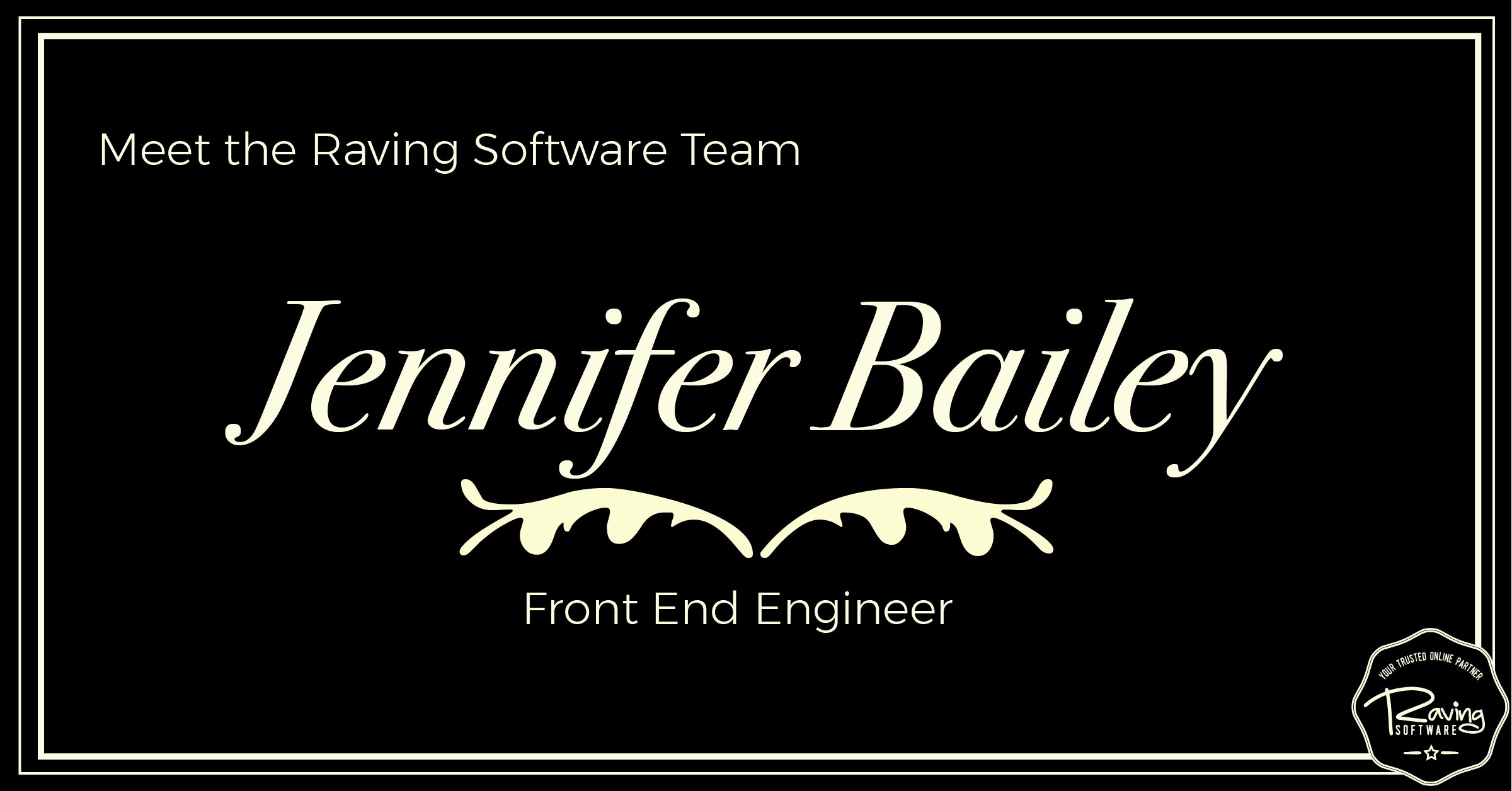 Meet Jennifer Bailey, our front end engineer.