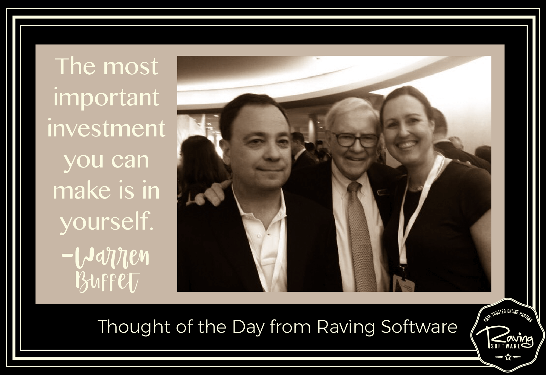 """The most important investment you can make is in yourself. "" -- Warren Buffett"