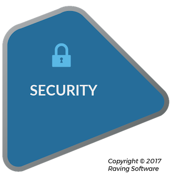 Security is one of the 8 components of Raving Software's philosophy.